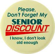 Don't Forget My Senior Discount
