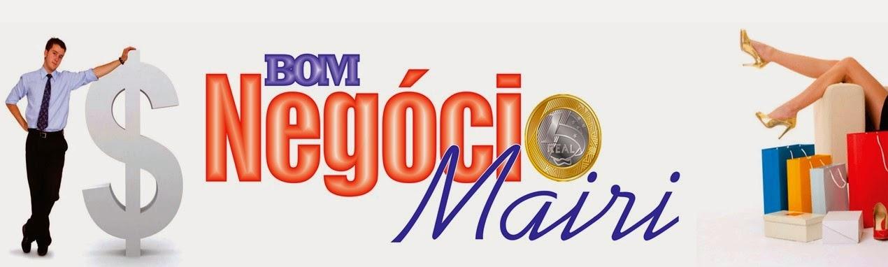 Bom Negócio Mairi, o blog de compras e vendas.