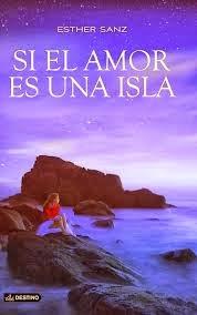http://www.elbosquedeesthersanz.com/si-el-amor-es-una-isla-ya-tiene-fecha-de-publicacion-y-portada/