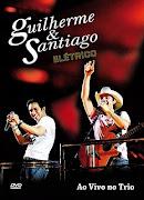 DVD - Guilherme e Santiago Elétrico Ao Vivo