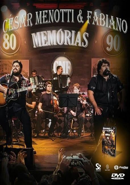DVD Cesar Menotti e Fabiano - Memórias 80 e 90 Ao Vivo