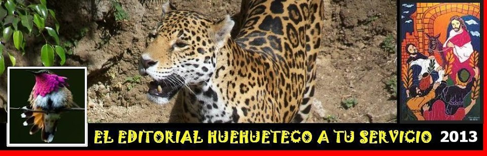 EL EDITORIAL HUEHUETECO