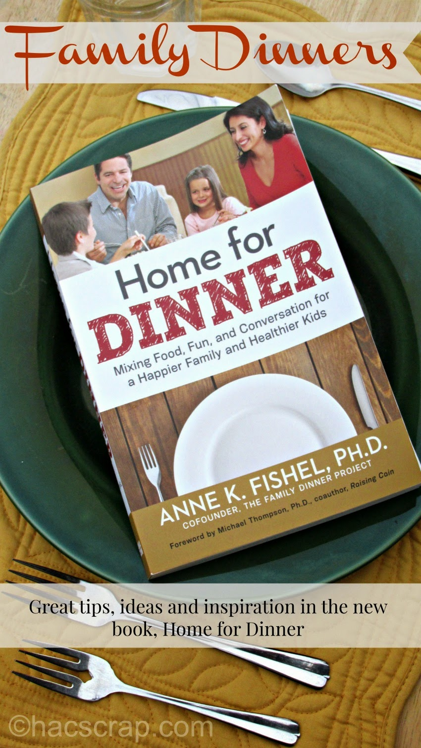 Ideas for Recharging Your Family Dinners from the new Book, Home for Dinner by Anne Fishel