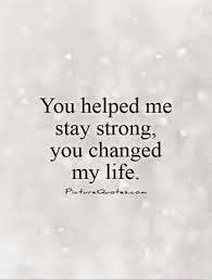 You Changed My Life Quotes