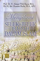 BUKU MENYELAMI SELUK BELUK IBADAH DALAM ISLAM