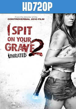 I Spit On Your Grave 2 HD 720p