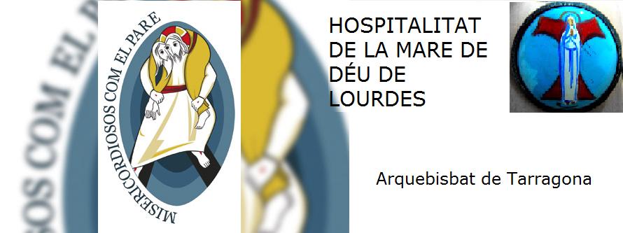 Hospitalitat Diocesana de la Mare de Déu de Lourdes. Arquebisbat de Tarragona.