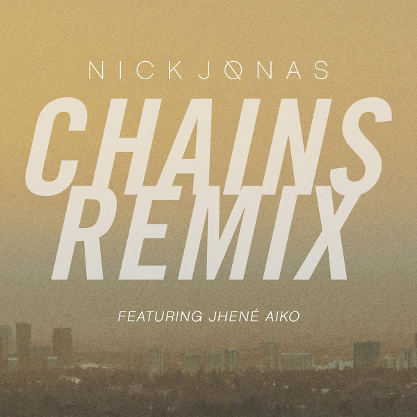 Nick Jonas - Chains (Remix) [feat. Jhené Aiko] - Single Cover