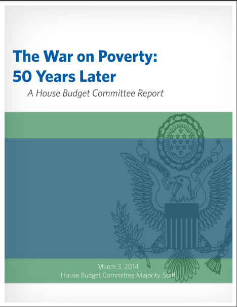 "Cover Image of House Budget Committee Report: ""The War on Poverty: 50 Years Later"""