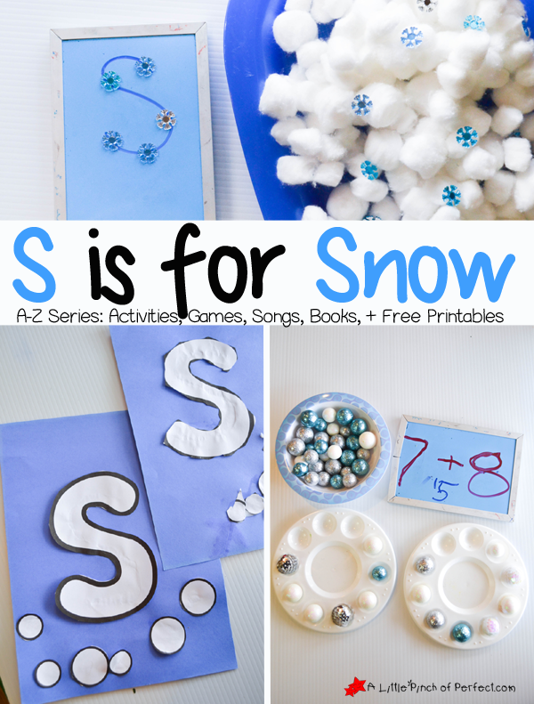S is for Snow ~ A-Z Series featuring Activities, Games, Songs, Books & Free Printables