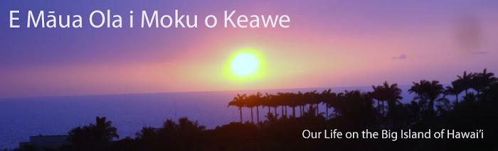 E Māua Ola i Moku o Keawe
