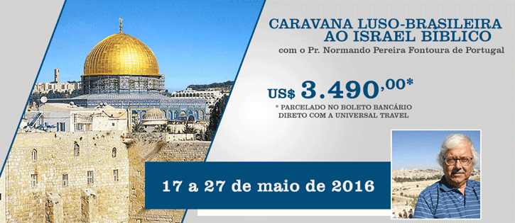 CARAVANA LUSO-BRASILEIRA A ISRAEL - MAIO DE 2016