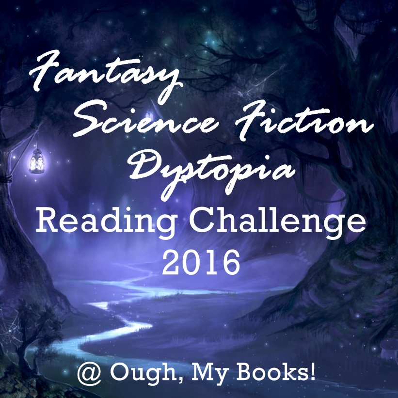 Fantasy, Science Fiction, Dystopia Reading Challenge 2016