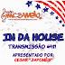 #411 IN DA HOUSE