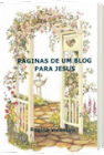 PAGINAS DE UM BLOG PARA JESUS