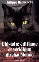L'histoire édifiante et véridique du chat Moune - Philippe Ragueneau