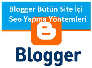 Blogger Bütün Site İçi Seo Yapma Yöntemleri