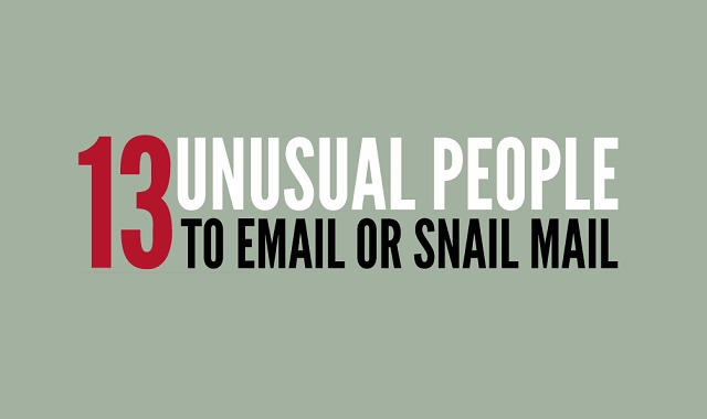 13 Unusual People to Email or Snail Mail ...Who Might Actually Respond!