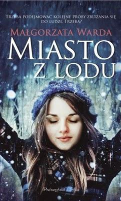 Małgorzata Warda - Miasto z lodu
