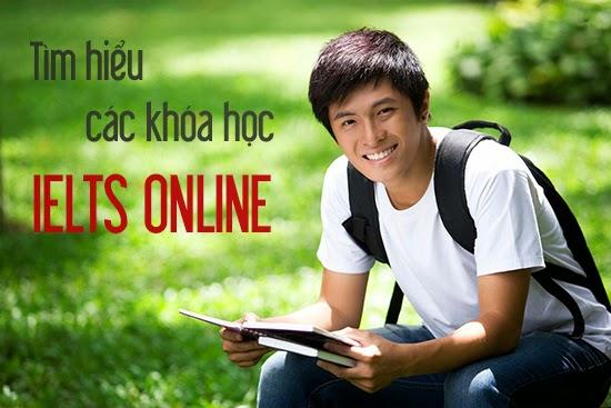 Hãy tìm hiểu các khóa học IELTS online bạn nhé