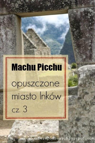 Machu Picchu - tajemnica w dżungli