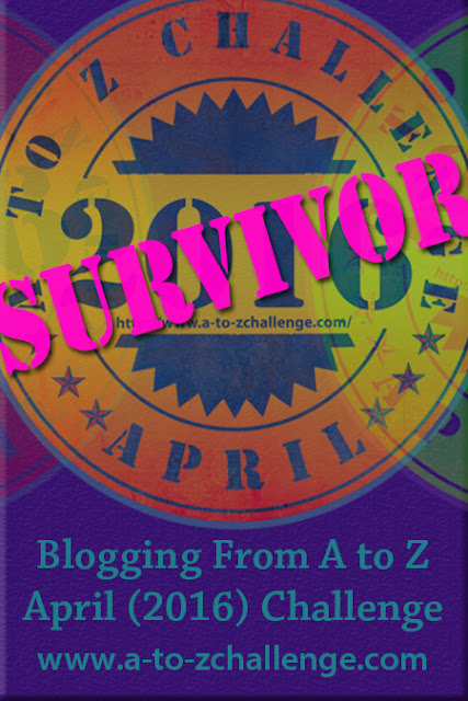 A-Z Challenge Survivor, April 2016