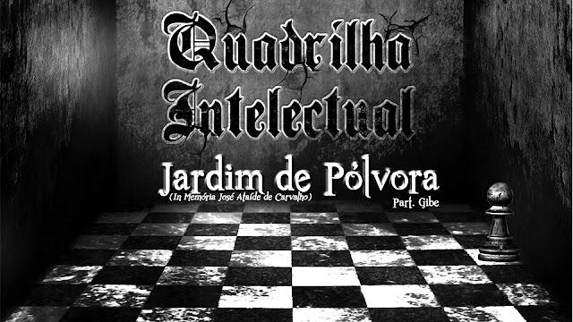 Lançamento Musica Jardim de Pólvora - Quadrilha Intelectual