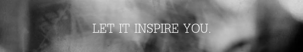 Let it inspire you