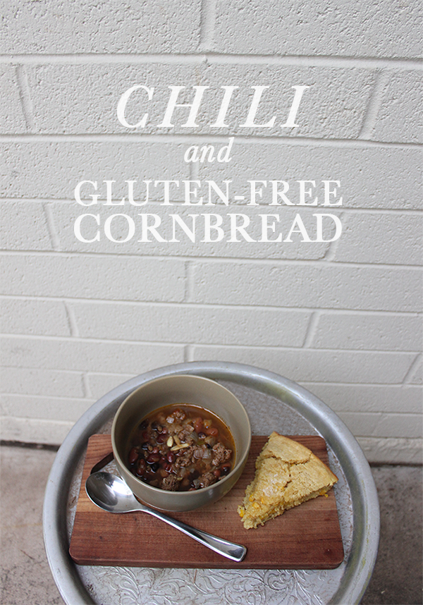 The Braumeister's Wife: Chili and Gluten-Free Cornbread