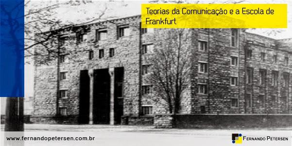 Teorias da Comunicação e a Escola de Frankfurt