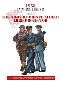 1938 A Very British Civil War Guide to the Army of Prince Albert, Lord Protector