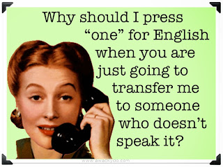 vintage image of lady talking on phone asking why should I press one for English when you are just going to transfer me to someone who doesn't speak it