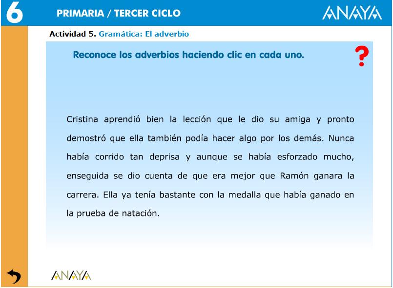 http://centros.edu.xunta.es/ceipcampolongo/intraweb/Recunchos/6/Recursos_didacticos_Anaya_6/datos/01_Lengua/datos/rdi/U08/05.htm