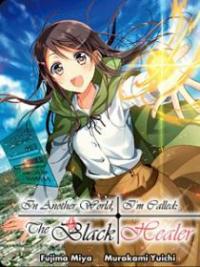 """Isekai de """"Kuro no Iyashi Te"""" tte Yobarete Imasu (LN)"""