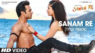 SANAM RE Title Song VIDEO Pulkit Samrat Yami Gautam Divya Khosla Kumar T-Series – YouTube