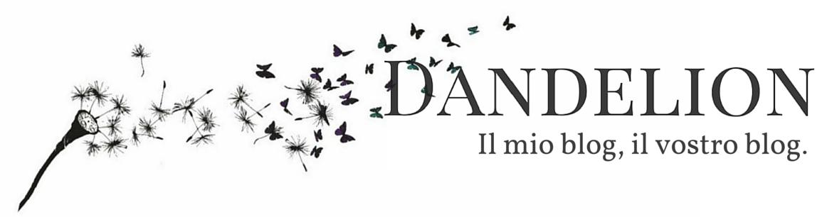Dandelion - il blog degli scrittori emergenti