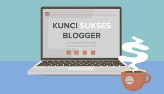 Kunci Sukes Agar Menjadi Seorang Blogger Profesional