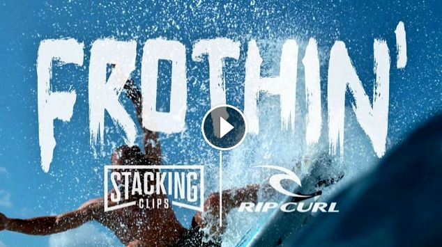 FROTHIN -Rip Curl