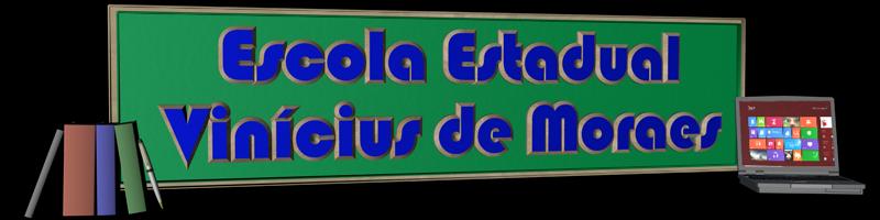 ESCOLA ESTADUAL VINÍCIUS DE MORAES