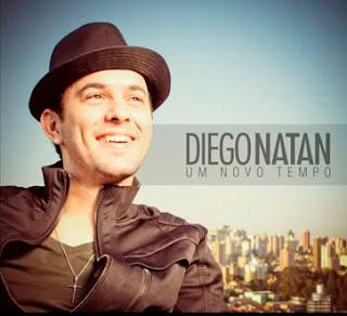 Diego Natan - Um Novo Tempo 2012