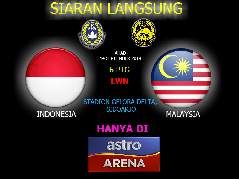 Live Streaming Bola Sepak Malaysia vs Indonesia 14 September 2014 Astro Arena