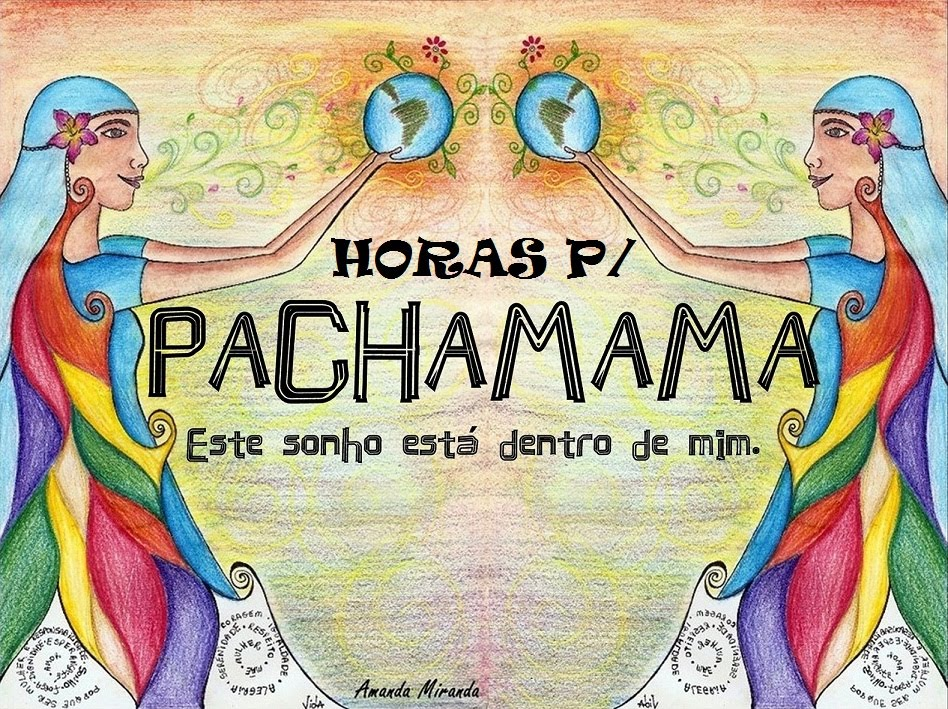 HORAS P/ PACHAMAMA