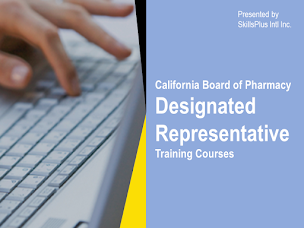 California Board of Pharmacy Designated Representative Training Courses