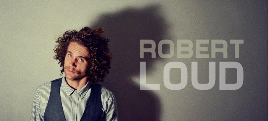 ROBERT LOUD