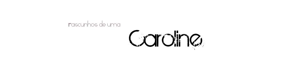 Rascunhos de uma Caroline