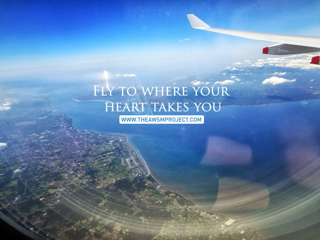 FLY TO WHERE YOUR HEART TAKES YOU