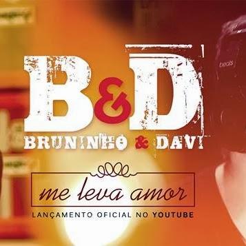 Bruninho e Davi - Me Leva Amor