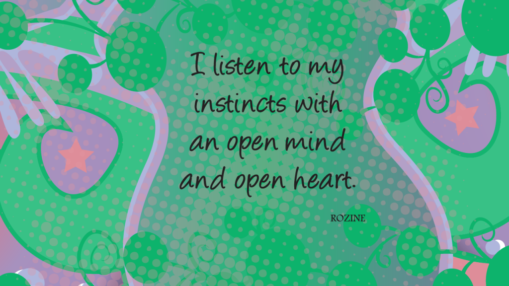 Always Listen To Your Instincts