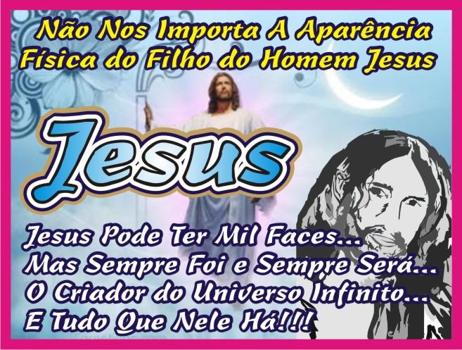 Não Nos Importa Como É Jesus Fisicamente