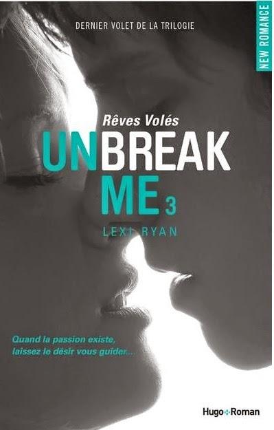 http://www.unbrindelecture.com/2014/09/unbreak-me-tome-3-reves-voles-de-lexi.html